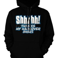 Shhhhh! This Is My Hangover Shirt, Mens Sweatshirt, Hot Funny Trendy Men's Pullover Hoodie