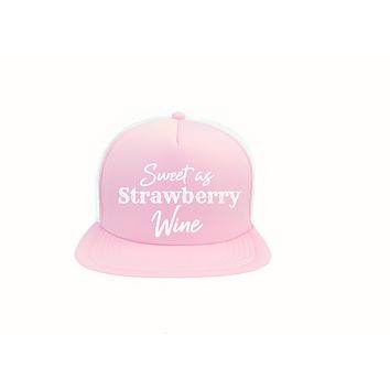 Sweet as Strawberry Wine Trucker Hat