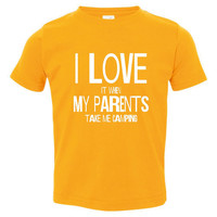 I Love My Parents I Love It When MY Parents Take Me Camping Great Printed Graphic Infant Toddler Tee