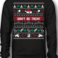 EXCLUSIVE Nurses Don't Be Tachy Christmas Ugly Sweatshirt