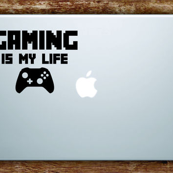 Gaming Is My Life Laptop Decal Sticker Vinyl Art Quote Macbook Apple Decor Quote Gamer Geek Nerd