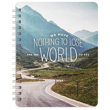"We Have Nothing To Lose And The World To See Spiral Notebook (7"" x 9"")"