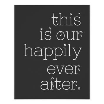 Happily Ever After Gray and White Poster