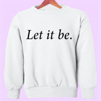 Let it be Crewneck