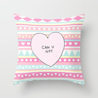 Can U Not Throw Pillow by hayimfabulous