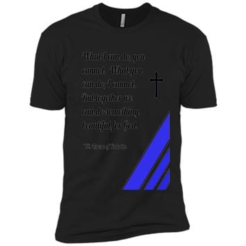 Saint Mother Teresa Quote T-Shirt shirt