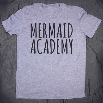Mermaid Academy Tumblr Top Slogan Tee Funny Teen Beach Ocean Swimmer T-shirt