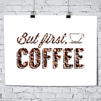 But First, Coffee Beans - Art Print - Food - Typography Art - Home Office Decor - Housewarming Gift - Co Worker Gift - Kitchen Decor - Quote