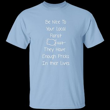 Be Nice To Your Florist T-Shirt