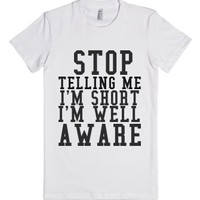 I'm Well Aware I'm Short-Female White T-Shirt