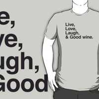 Live , love , laugh and good wine