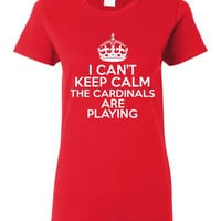 I Can't keep Calm The Cardinals Are Playing Tshirt. Arizona Cardinals Ladies and Unisex Styles. Great Gift Ideas.