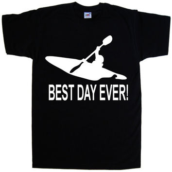 Kayak T-Shirt Best Day Ever T- Shirt  100% Cotton T-shirt