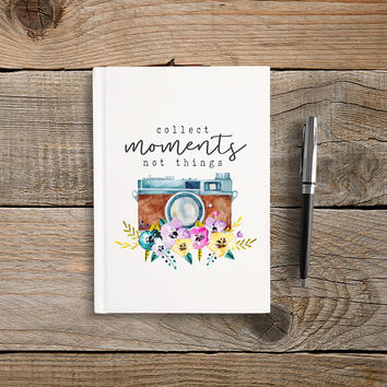 Writing Journal, Hardcover Notebook, Sketchbook, Diary, Floral Quote, Unique Gift Under 20, Gift for Writers - Collect Moments Not Things
