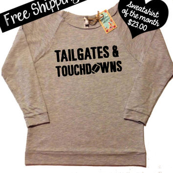 Sweatshirt of the Month. Tailgates and Touchdowns. Football Shirt. Southern Girl. Lightweight Terry Wideneck Sweatshirt. Free Shipping USA