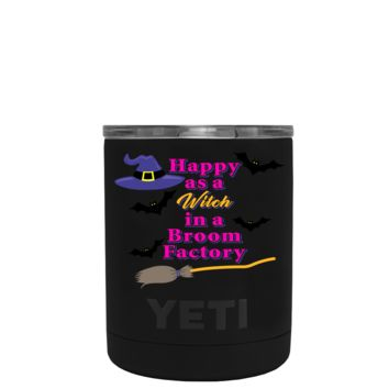 YETI 10 oz Happy as a Witch in a Broom Factory Halloween on Black Matte Lowball Tumbler