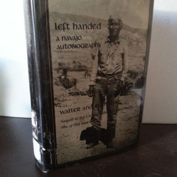Vintage History Book, Vintage Books, Book Lover, Old Book, Used Book - Left Handed, A Navajo Autobiography by Walter and Ruth  Dyk