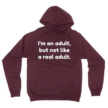 I'm an adult but not like a real adult adultish funny gift for teen teenager hoodie