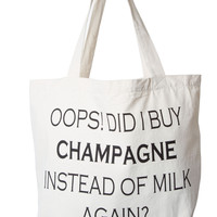 """Oops! Did I Buy Champagne Instead of Milk Again?"" Printed Canvas Tote"