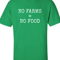 No Farms = No Food Support Your Local Farmers free cool Printed T-Shirt Tee Shirt Mens Ladies Womens dad farmer Kids Funny mad labs ML-219