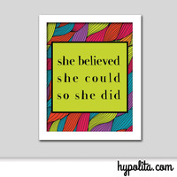 She Believed She Could So She Did 8x10 Print - Motivational Print - Inspiration Print - Birthday Gift