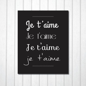 PRINTABLE Quote art // french print, inspirational quote, love quote, love print, love art, je t'aime, french quote, black and white