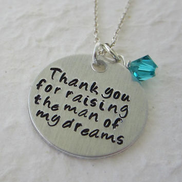 Thank you for raising the man of my dreams Hand Stamped Aluminum Necklace with Swarovski Crystal Birthstone / Mother in Law Necklace