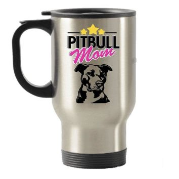Pit Bull Mom Dog Lover gift idea Stainless Steel Travel Insulated Tumblers Mug