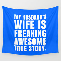 My Husband's Wife is Freaking Awesome (Blue) Wall Tapestry by CreativeAngel