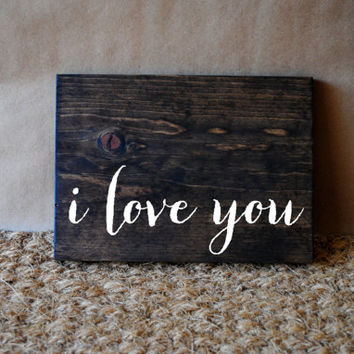 I LOVE YOU // Inspirational Quote Wooden Sign