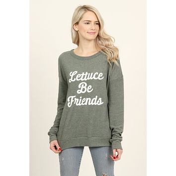 """Lettuce Be Friends"" Screen Print Sweater"