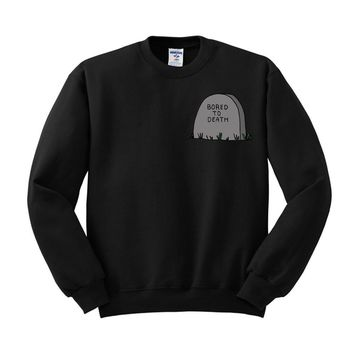 Bored To Death Sweatshirt
