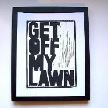 PRINT Get off my lawn BLACK LINOCUT poster 8x10 by thebigharumph