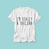 Free Shipping! I'm really a Unicorn ! ! ! T-shirt