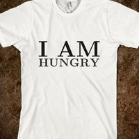 IM HUNGRY