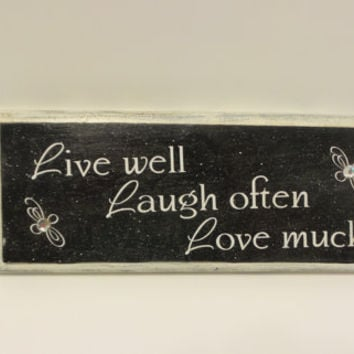 Live well Laugh Often Love much , signs with sayings , signs with quotes , wooden signs , black and white decor , custom signs  , home decor