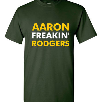 AARON Freakin Rodgers Packers Fan Football Graphic T Shirt Green Bay Fans T Shirt Ladies Mens & Youth Packers