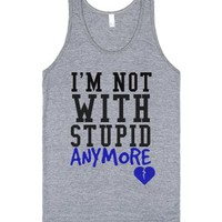 I'm not with stupid anymore t-shirt tank top tee 2-Tank