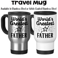 World's Greatest Father Best Father Gift For Father Father's Day Father Mug Travel Mug