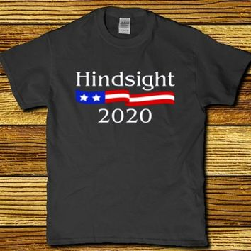 Hindsight 2020 for President of the United States of America adult unisex t-shirt