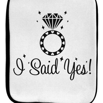 I Said Yes - Diamond Ring 9 x 11.5 Tablet  Sleeve by TooLoud