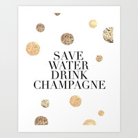 BUT FIRST CHAMPAGNE, Save Water Drink Champagne,Alcohol Sign,Drink Sign,Celebrate Life Quote,Bar Dec Art Print by Printable Aleks