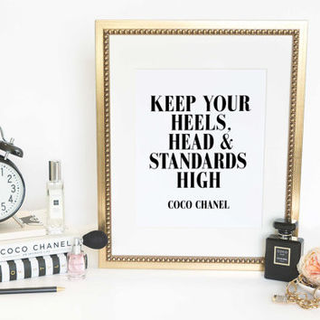 Keep your heels, head & standards high Inspirational Print Coco Chanel Poster Coco Chanel Quote Typography Quote Home Motivational Poster
