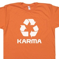 Karma T Shirt Recycle Logo Shirt Cool Yoga Shirt Saying Buddha Quote Shirt