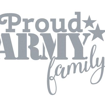 Proud Army Family Vinyl Graphic Decal Sticker for Vehicle Car Truck SUV Window Wall Laptop Cooler Outdoor Rated Vinyl - Plus 1 Free Decal (see listing image for more information)
