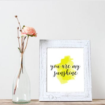 "inspirational print""you are my sunshine""motivational poster,wall decor,home decor,word art,instant download,watercolor print,modern home art"