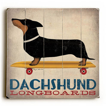 Dachshund Longboards by Artist Ryan Fowler Wood Sign