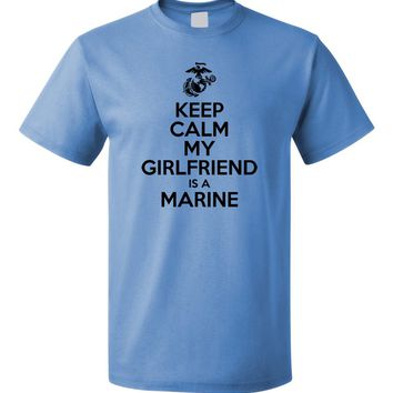Keep Calm My Girlfriend is a Marine - USMC T-shirt