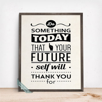 Do Something Today Print, Typographic Print, Typography Poster, Wall Art, Inspirational Decor, Motivational Print, Fathers Day Gift
