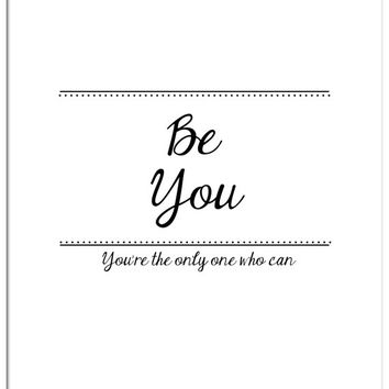 Inspirational Art - Be You 8.5x11 Print - Ready to Frame